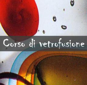 Corso di Vetrofusione